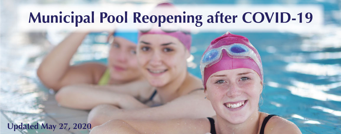 Municipal Pool Reopening after COVID-19 (updated May 27, 2020)